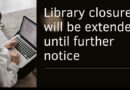Extended Closure until further notice